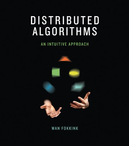 Distributed Algorithms � An Intuitive Approach