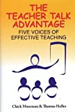 The Teacher Talk Advantage: Five Voices of Effective Teaching