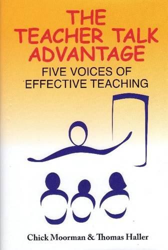 The Teacher Talk Advantage: Five Voices of Effective ()