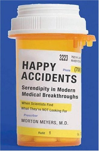 Happy Accidents: Serendipity in Modern Medical Breakthroughs ebook