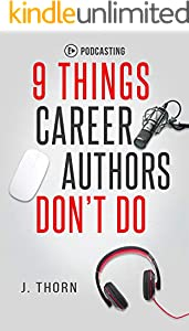 9 Things Career Authors Don't Do: Podcasting