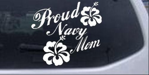 Proud Navy Mom Hibiscus Flowers Military Car Window Wall Laptop Decal Sticker -- White 6in X 6.5in