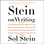 Stein on Writing: A Master Editor Shares His Craft, Techniques, and Strategies   Sol Stein