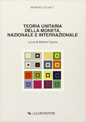 Téléchargement gratuit de livres Epub Teoria unitaria della moneta, nazionale e internazionale PDF ePub MOBI