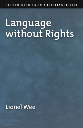 - Language without Rights (Oxford Studies in Sociolinguistics) by Lionel Wee (2010-12-10)