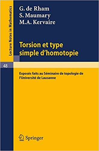 En ligne Torsion et Type Simple d'Homotopie: Exposes faits au Seminaire de Topologie de l`Universite de Lausanne epub pdf