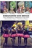 capa de ESQUADRÃO DAS DRAGS: ARTE, IRREVERÊNCIA E PREVENÇÃO EM TODA PARTE