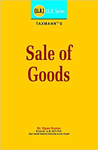 Sale of Goods (LL.B. Series) (2018 Edition) - by Dr. Vipan Kumar