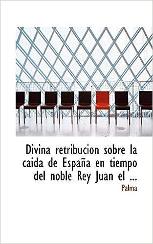 Amazon.com: Divina retribución sobre la caida de España en ...