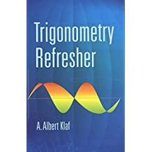Trigonometry Refresher (Dover Books on Mathematics)