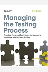 Managing the Testing Process: Practical Tools and Techniques for Managing Hardware and Software Testing Kindle Edition