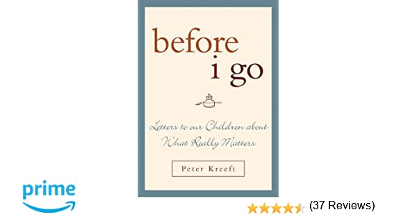 Before I Go: Letters to Our Children About What Really Matters ...