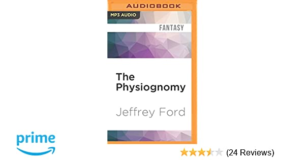 The Physiognomy The Well Built City Trilogy Jeffrey Ford