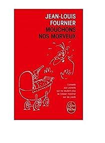 Mouchons nos morveux : Conseils aux parents qui ne veulent plus se laisser marcher sur les pieds par Fournier