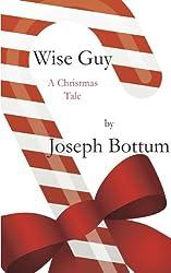 Wise Guy: A Christmas Tale (Kindle Single)