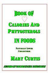 Book of Calories and Phytosterols in Foods (Making Foods Work For You 1)