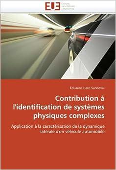Contribution à l'identification de systèmes physiques complexes: Application à la caractérisation de la dynamique latérale d'un véhicule automobile (Omn.Univ.Europ.)