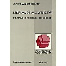 Les films de Wim Wenders: La nouvelle naissance des images