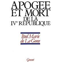 APOGEE ET MORT DE LA 4EME REPUBLIQUE