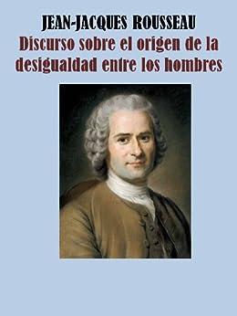 DISCURSO SOBRE EL ORIGEN DE LA DESIGUALDAD ENTRE LOS HOMBRES (Spanish