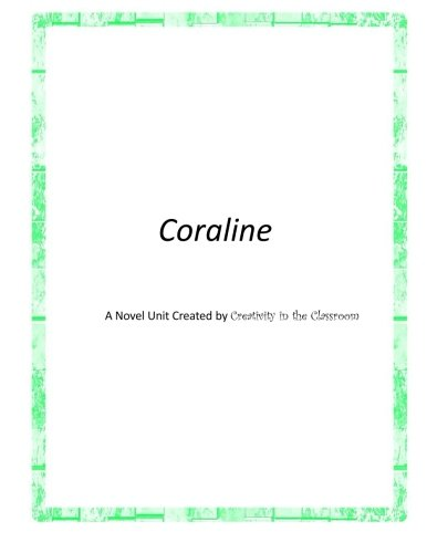 Coraline: A Novel Unit Created by Creativity in the Classroom
