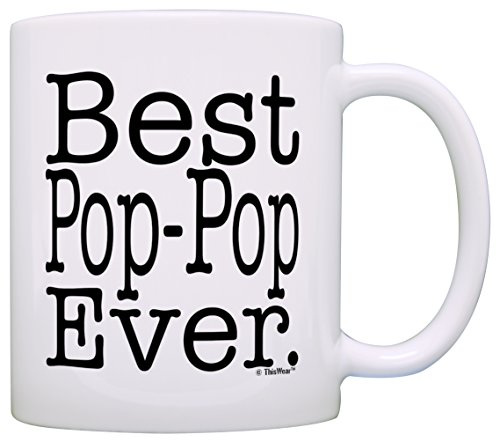 Father's Day Gift for Grandpa Best Pop-Pop Ever Gift Coffee Mug Tea Cup White ()