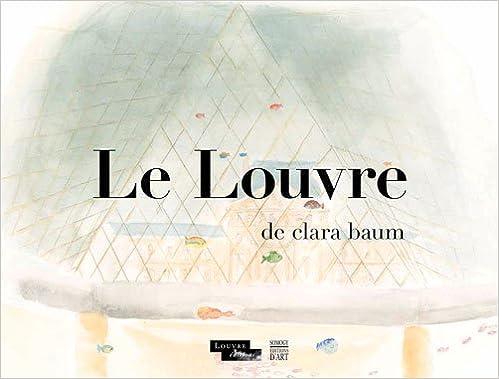 Télécharger en ligne Le Louvre de Clara Baum epub, pdf