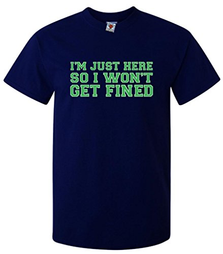Bullshirt's Men's I'm Just Here So I Won't Get Fined T-Shirt.
