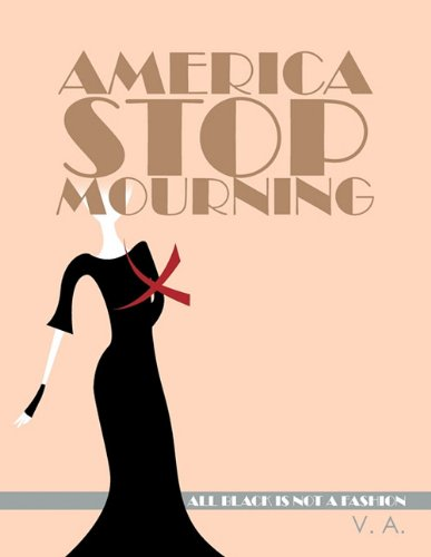 Download America Stop Mourning: All Black Is Not a Fashion ebook