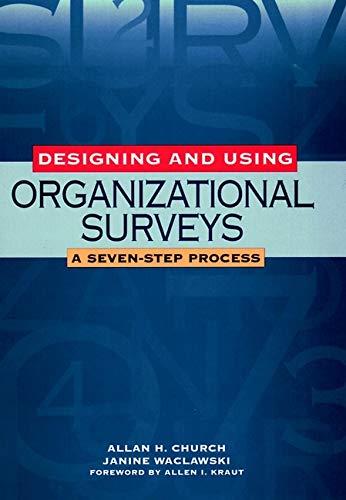 Designing and Using Organizational Surveys: A Seven-Step Process