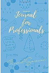 Notebook: Journals for Professionals: Journals for professionals Paperback