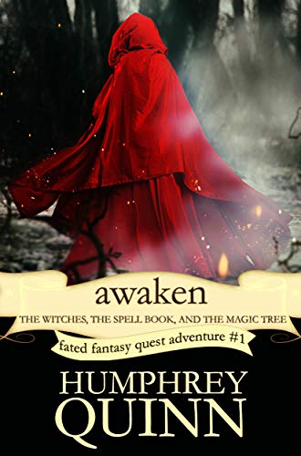 Awaken: The Witches, The Spell Book, and The Magic Tree (A Fated Fantasy Quest Adventure Book 1)