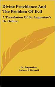 St. Augustine and the Problem of Evil from a Christian Basis Essay