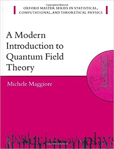 A modern introduction to quantum field theory oxford master a modern introduction to quantum field theory oxford master series in physics fandeluxe Gallery