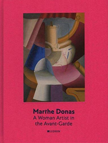 Marthe Donas: A Woman Artist in the Avant-Garde: a woman artist in the Avant-Guarde por Peter J.H. Pauwels