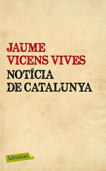 Notícia De Catalunya (LB): Amazon.es: Vicens Vives, Jaume: Libros