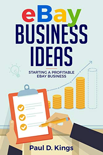 Ebay Business Ideas: Starting A Profitable Ebay Business (Making Money  Online)