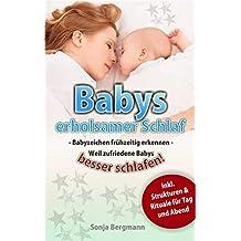 Babys erholsamer Schlaf: Babyzeichen frühzeitig erkennen - weil zufriedene Babys besser schlafen (German Edition)