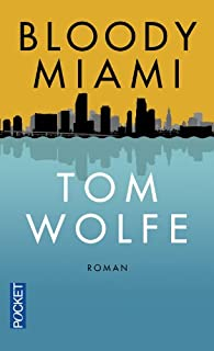 Bloody Miami, Wolfe, Tom