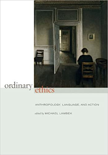 Book Ordinary Ethics: Anthropology, Language, and Action