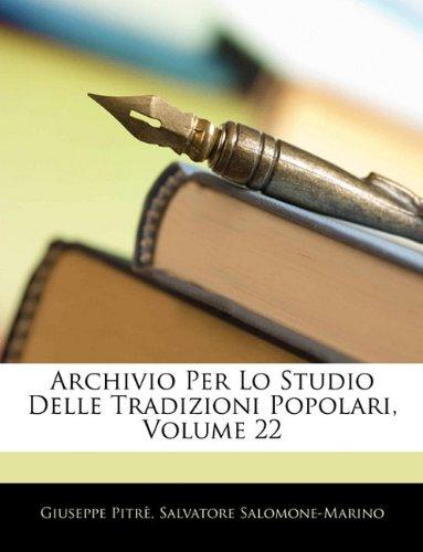 Archivio Per Lo Studio Delle Tradizioni Popolari, Volume 22 pdf