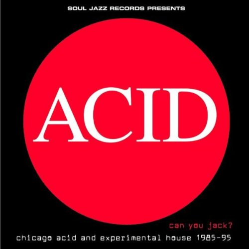 Can You Jack? Chicago Acid and Experimental House 1985-95 [Vinyl] by Soul Jazz