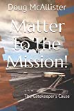 Matter to the Mission!: The Gatekeeper's Cause