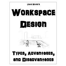 Workspace Design: Types, Advantages, and Disadvantages