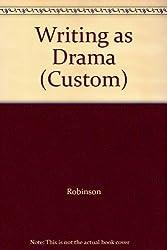 Writing as Drama (Custom) [Taschenbuch] by Robinson