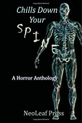Chills Down Your Spine: A Scary Halloween Anthology by NeoLeaf Press Paperback