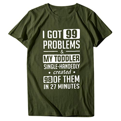 Keepfit Got 99 Problems Women's Funny Graphic Shirt, Mom Shirt Sayings, Momlife Shirts, Mother's Day Shirts (S, Army Green)