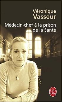 Médecin chef à la prison de la santé par Vasseur