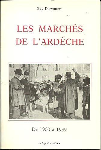 En ligne téléchargement Les marchés de l'Ardèche de 1900 à 1939 epub, pdf