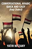 img - for Conversational Arabic Quick and Easy: Iraqi Dialect, Iraqi Arabic, Gulf Arabic, English Arabic, Arabic English, Iraq book / textbook / text book